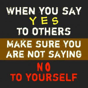 Advice Quotes YES to other NO to yourself
