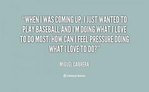 Miguel Cabrera Quotes