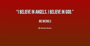 """believe in angels. I believe in God."""""""