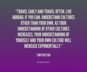 quote-Tom-Freston-travel-early-and-travel-often-live-abroad-178283.png