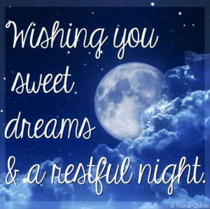 Wishing you sweet dreams and a restful night