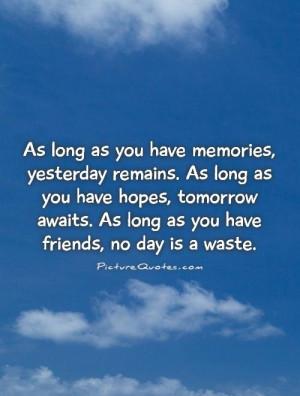 Friend Quotes Hope Quotes Memories Quotes Tomorrow Quotes
