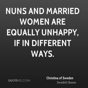 Nuns and married women are equally unhappy, if in different ways.