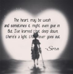 Kingdom Hearts Quotes Sora One of my favorite quotes from