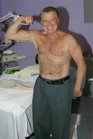 Regis Philbin has an amazing body