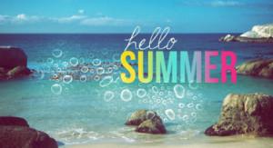 Hello to you dear summer