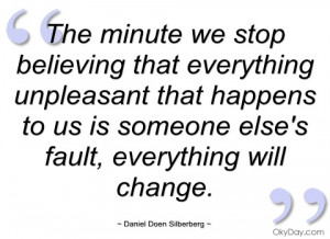 the minute we stop believing that