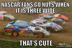 Funny Dirt Track Racing Quotes Race meme, dirt track racing