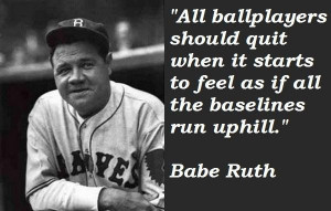 Babe Ruth Famous Quotes