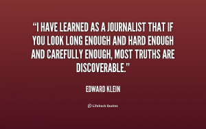 quote-Edward-Klein-i-have-learned-as-a-journalist-that-191075.png