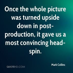 Mark Collins - Once the whole picture was turned upside down in post ...