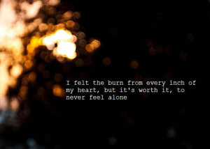 the burn from my heart to never feel alone | FOLLOW BEST LOVE QUOTES ...