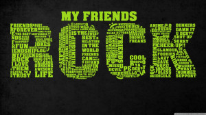 my friends rock wallpaper 1600x900 1024x576 Happy Friendship Day 2012 ...