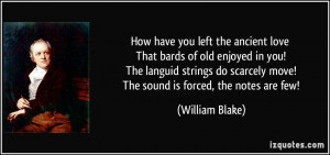 How have you left the ancient love That bards of old enjoyed in you ...