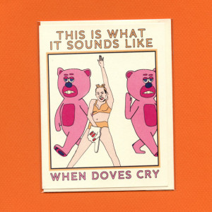 MILEY CYRUS CARD - When Doves Cry - Funny Greeting Card - Video Music ...