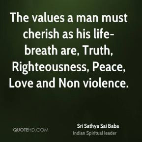 Sri Sathya Sai Baba - The values a man must cherish as his life-breath ...