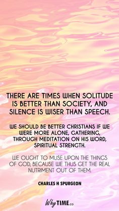 Times when solitude is better than society, and silence is wiser than ...