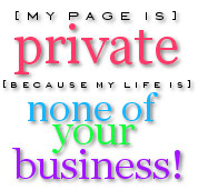 Myspace Graphics > Quotes > my page is private Graphic