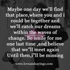 We'll meet again Untill then, I'll be missing | Love and Sayings