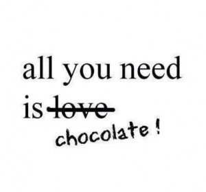 all you need, b/w, chocolate, love, love love love, quote, quotes ...