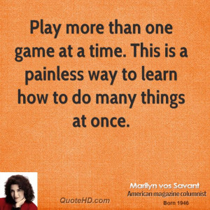 ... time. This is a painless way to learn how to do many things at once