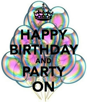HAPPY BIRTHDAY AND PARTY ON