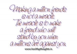 Making a million friends is not a miracle.