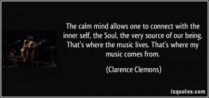 The calm mind allows one to connect with the inner self, the Soul, the ...