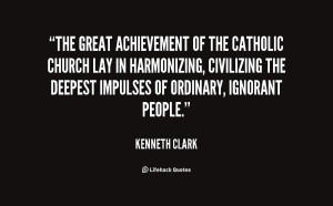 The great achievement of the Catholic Church lay in harmonizing ...