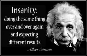 Insanity Einstein Quote