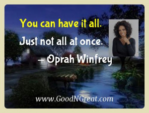 Oprah Winfrey Inspirational Quotes - You can have it all. Just not all ...