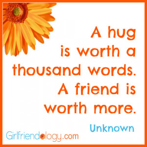 Girlfriendology a hug is worth, friendship quote