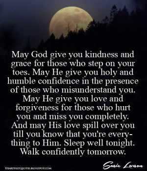 May God give you kindness and grace ...