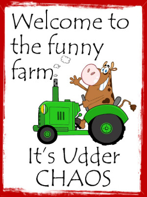 Farm Signs And Funny Quotes Quotesgram