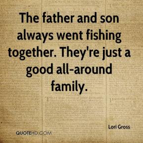 Lori Gross - The father and son always went fishing together. They're ...