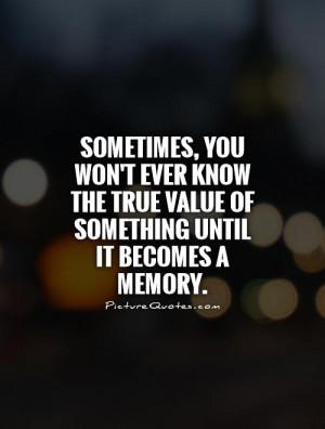Memories Quotes Value Quotes