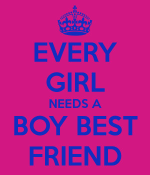 every girl needs a boy best friend quotes