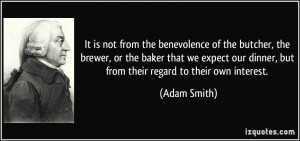 It is not from the benevolence of the butcher, the brewer, or the ...
