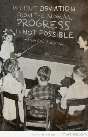 FUNNY QUOTES ABOUT DEVIATION BY FRANK ZAPPA