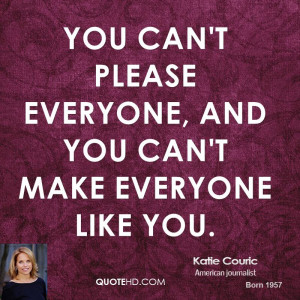 katie-couric-katie-couric-you-cant-please-everyone-and-you-cant-make ...