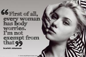 "Scarlett Johansson: ""….every woman has body worries……"""