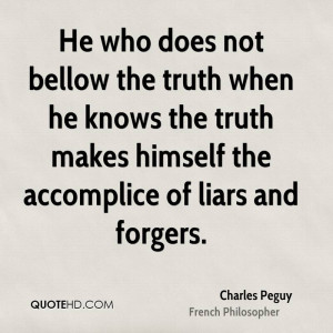 He who does not bellow the truth when he knows the truth makes himself ...