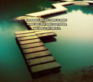Wallpaper,background,picture,quotes,love,trestle,lake