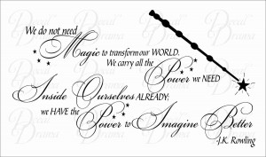 ... Have the POWER to Imagine Better, JK Rowling with Elder Wand graphic