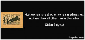 women have all other women as adversaries; most men have all other ...