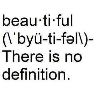 to the person who sees absolutely no beautiful in herself, when i see ...