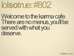 Welcome to the karma cafe. There are no menus, you'll be served with ...