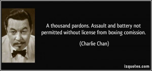 thousand pardons. Assault and battery not permitted without license ...
