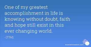 One of my greatest accomplishment in life is knowing without doubt ...