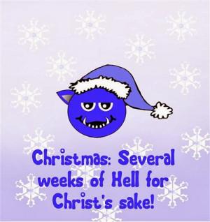 Christmas: Several Weeks Of Hell For Christ's Sake